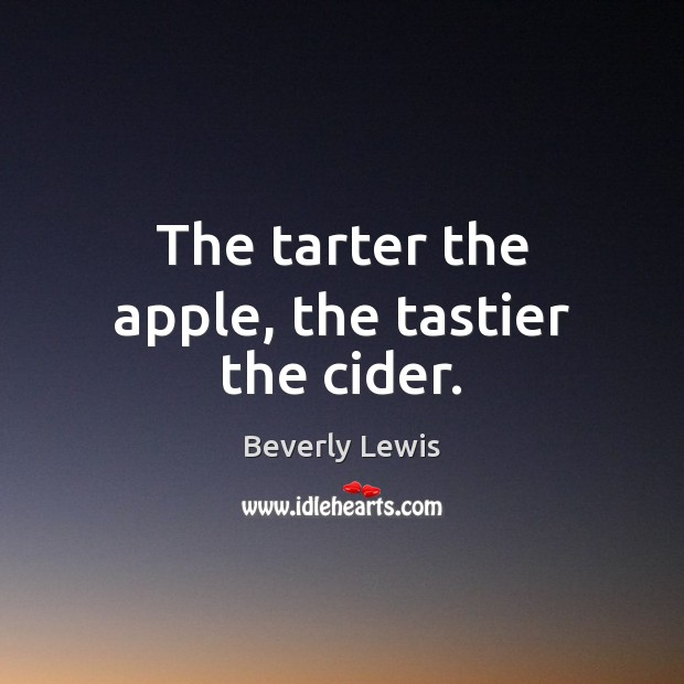 Image, The tarter the apple, the tastier the cider.