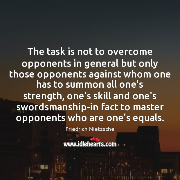 The task is not to overcome opponents in general but only those Image