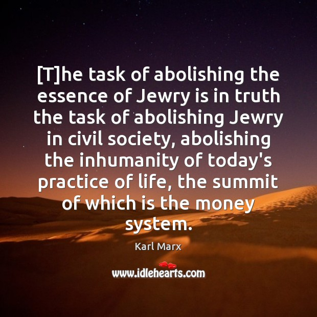 Image, [T]he task of abolishing the essence of Jewry is in truth