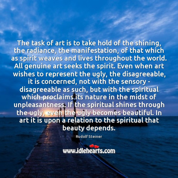 The task of art is to take hold of the shining, the Image