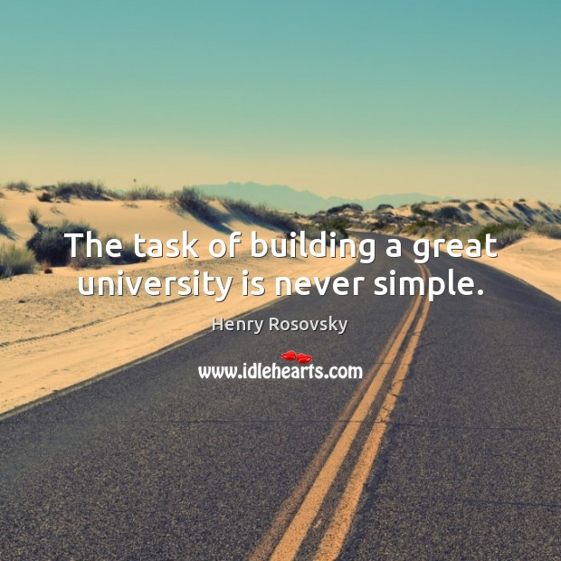 Image, The task of building a great university is never simple.