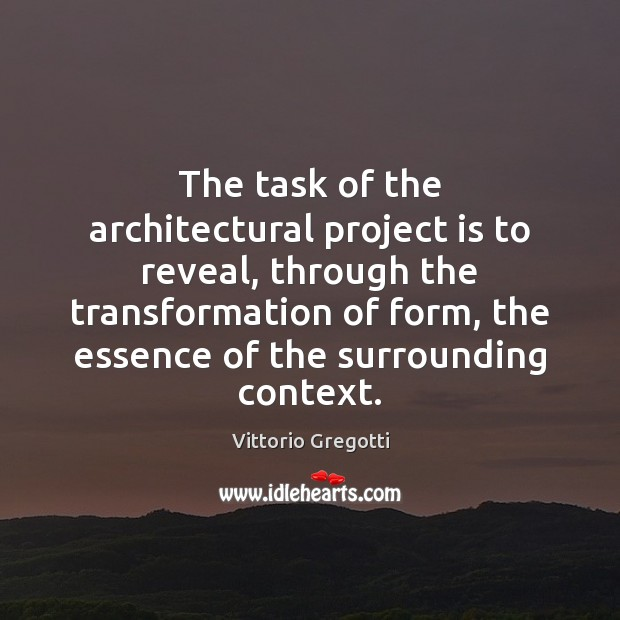 The task of the architectural project is to reveal, through the transformation Image