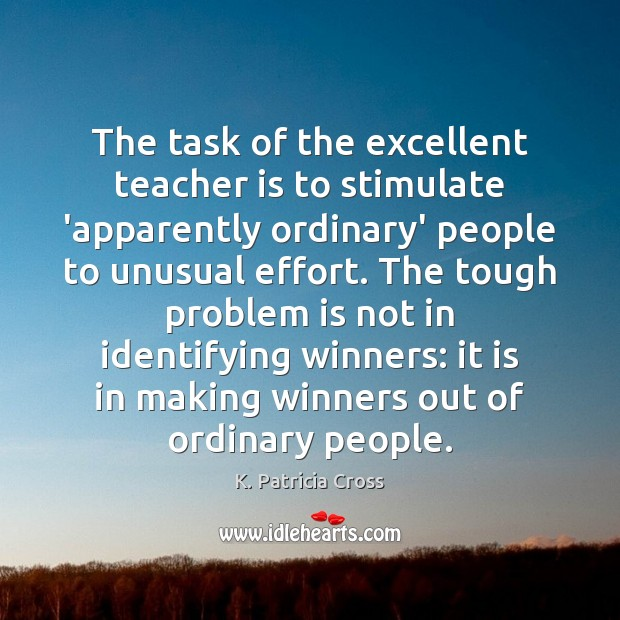 The task of the excellent teacher is to stimulate 'apparently ordinary' people Image