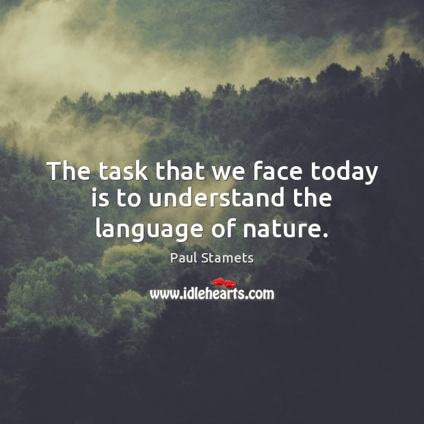 The task that we face today is to understand the language of nature. Image