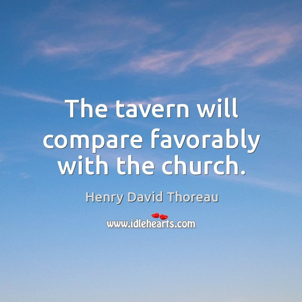 Image, The tavern will compare favorably with the church.