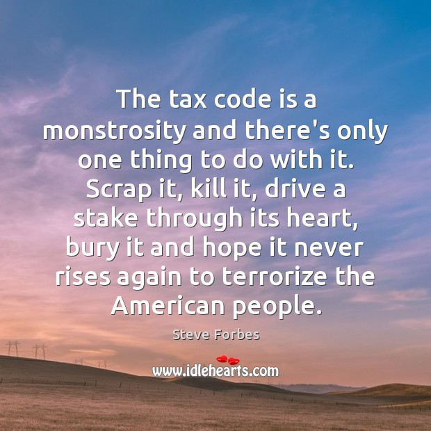 The tax code is a monstrosity and there's only one thing to Image