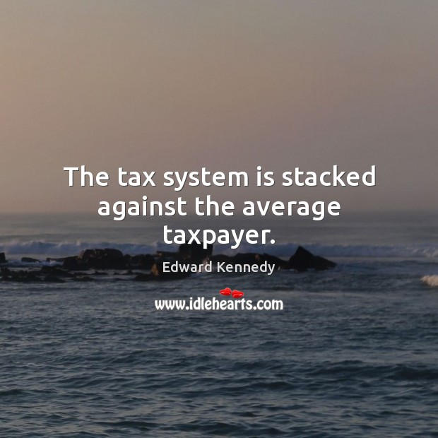 The tax system is stacked against the average taxpayer. Image