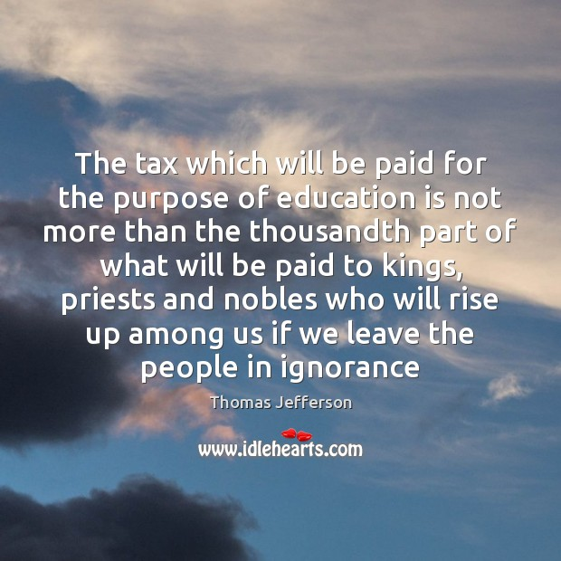 The tax which will be paid for the purpose of education is Education Quotes Image