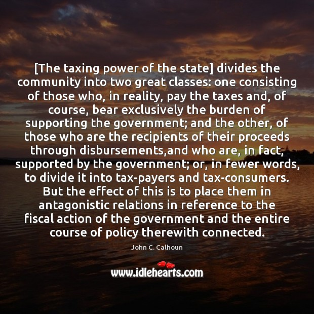 Image, [The taxing power of the state] divides the community into two great