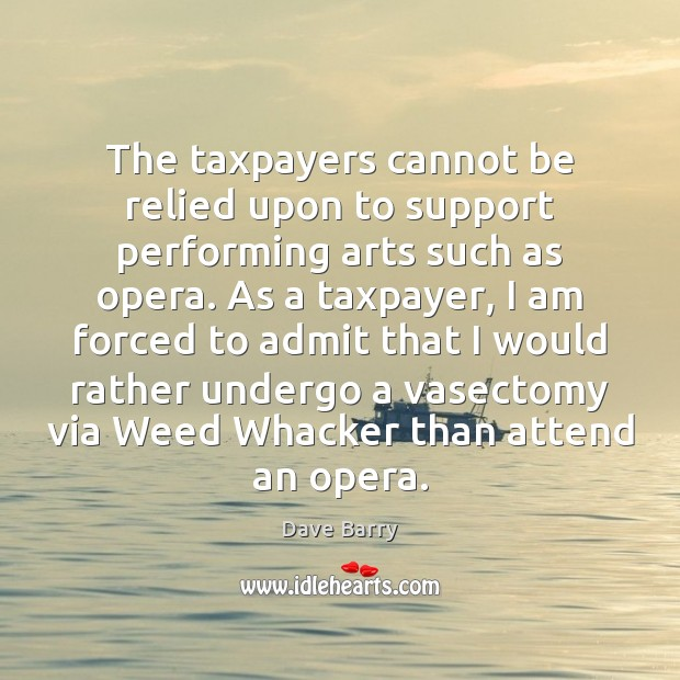 Image, The taxpayers cannot be relied upon to support performing arts such as
