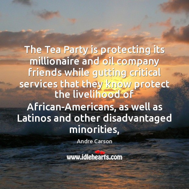 Image, The Tea Party is protecting its millionaire and oil company friends while