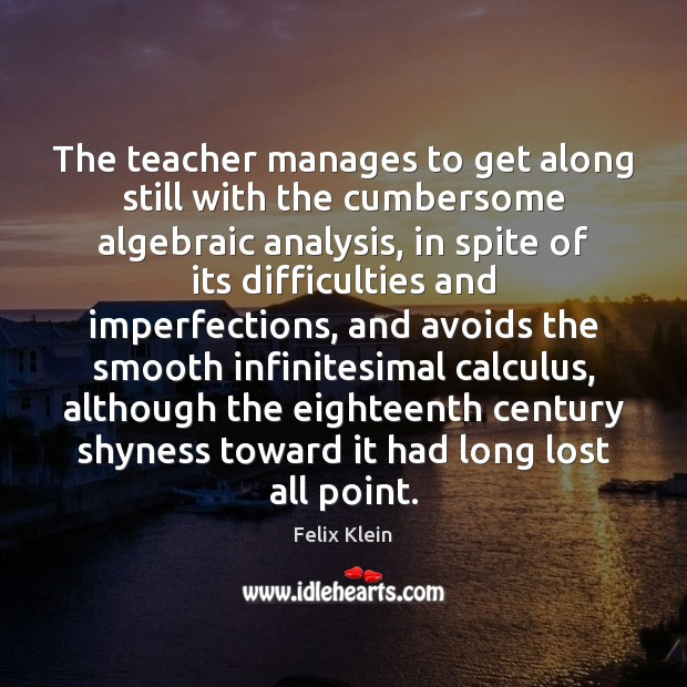 Image, The teacher manages to get along still with the cumbersome algebraic analysis,
