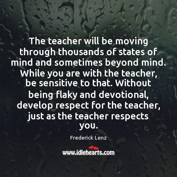 Image, The teacher will be moving through thousands of states of mind and