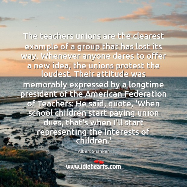 Image, The teachers unions are the clearest example of a group that has