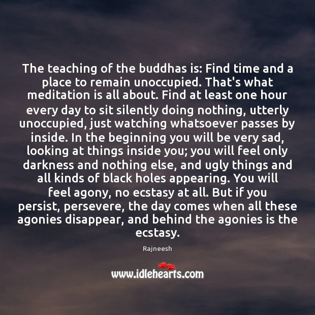 Image, The teaching of the buddhas is: Find time and a place to