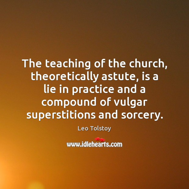 Image, The teaching of the church, theoretically astute, is a lie in practice