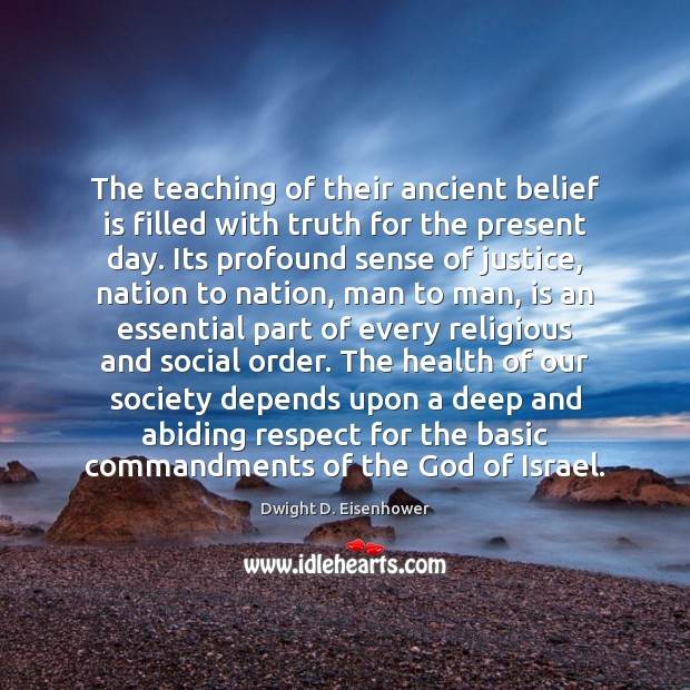 The teaching of their ancient belief is filled with truth for the Belief Quotes Image