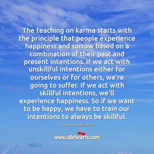 The teaching on karma starts with the principle that people experience happiness Image