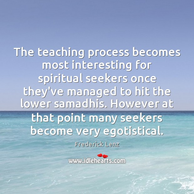 Image, The teaching process becomes most interesting for spiritual seekers once they've managed