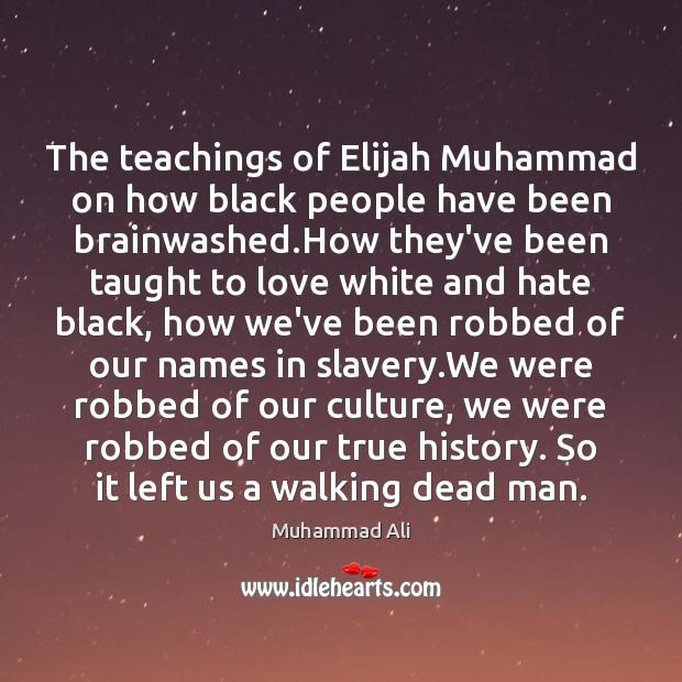 The teachings of Elijah Muhammad on how black people have been brainwashed. Image