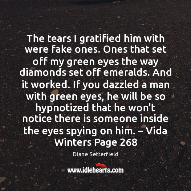 The tears I gratified him with were fake ones. Ones that set Image