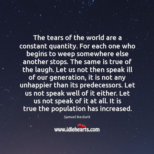 The tears of the world are a constant quantity. For each one Image