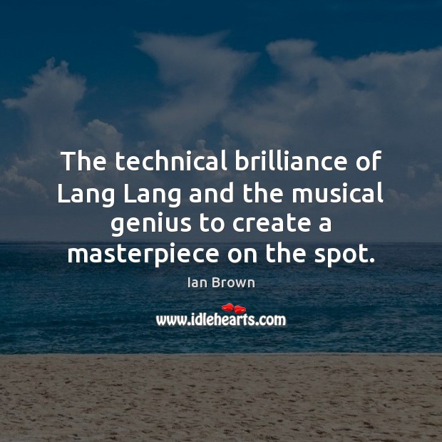 Image, The technical brilliance of Lang Lang and the musical genius to create