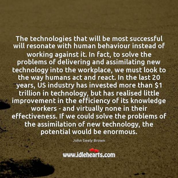 The technologies that will be most successful will resonate with human behaviour Image