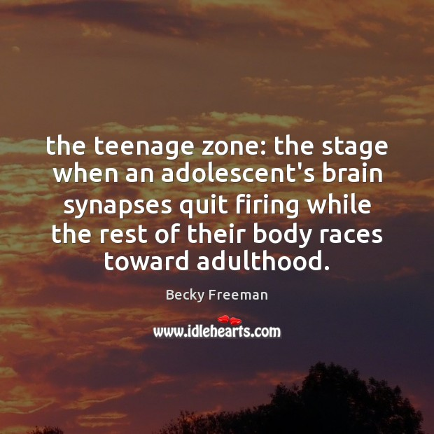 Image, The teenage zone: the stage when an adolescent's brain synapses quit firing