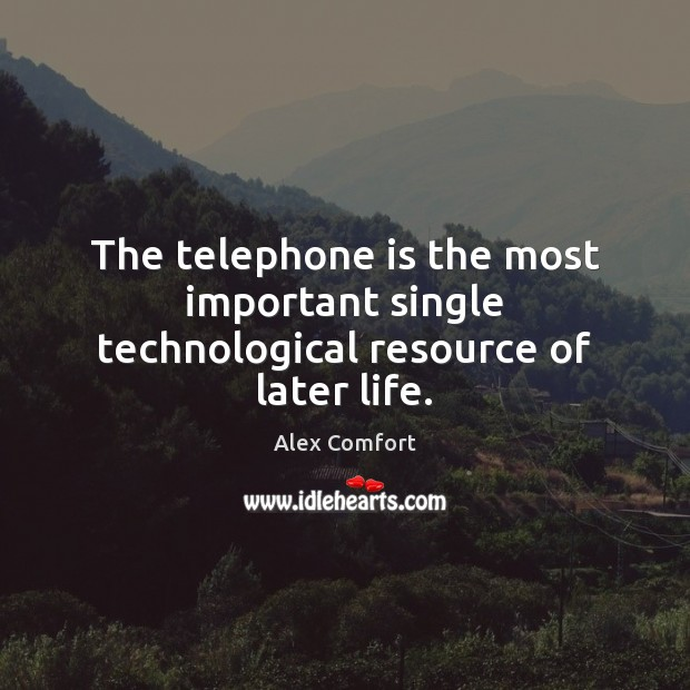 Image, The telephone is the most important single technological resource of later life.