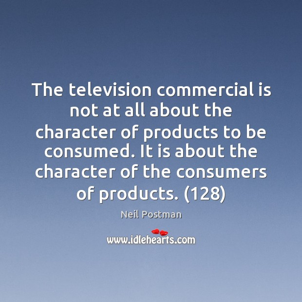 The television commercial is not at all about the character of products Image