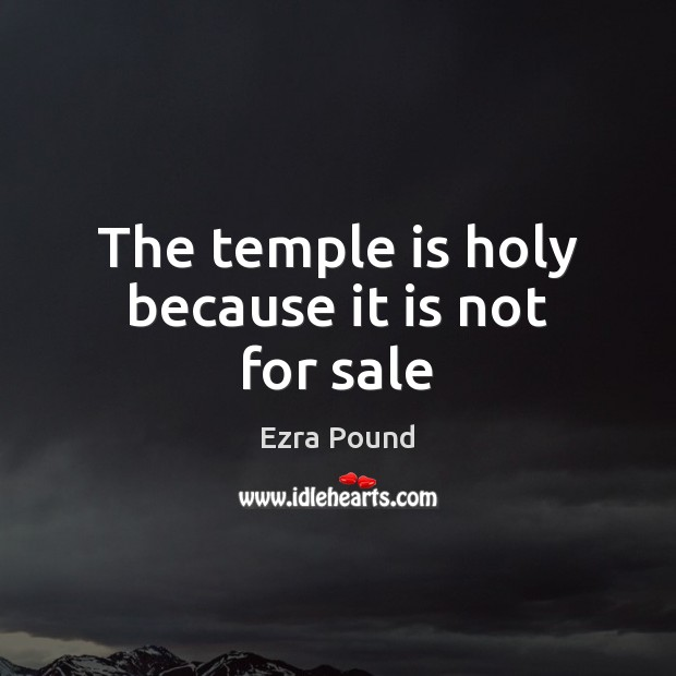 The temple is holy because it is not for sale Image