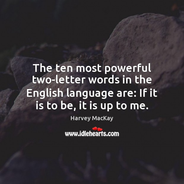 The ten most powerful two-letter words in the English language are: If Image