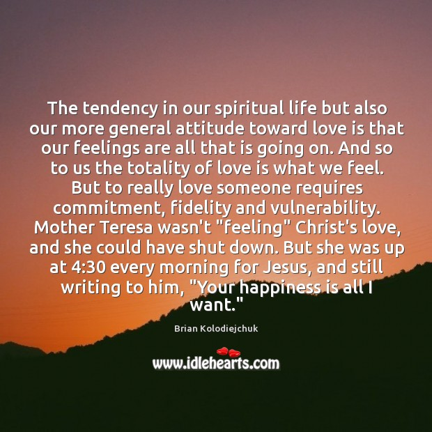 The tendency in our spiritual life but also our more general attitude Image
