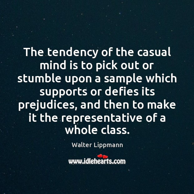 The tendency of the casual mind is to pick out or stumble Image