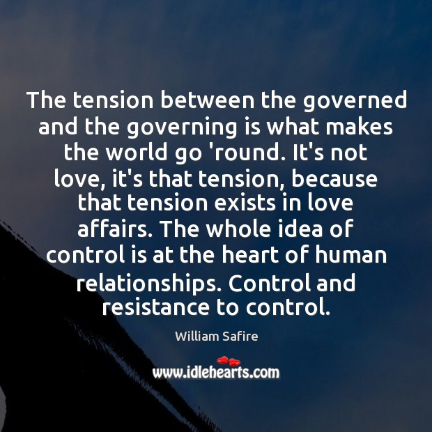 Image, The tension between the governed and the governing is what makes the