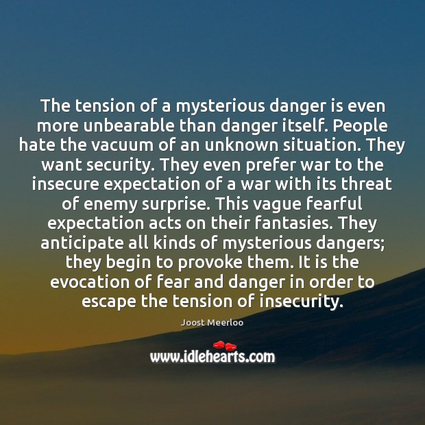 The tension of a mysterious danger is even more unbearable than danger Image