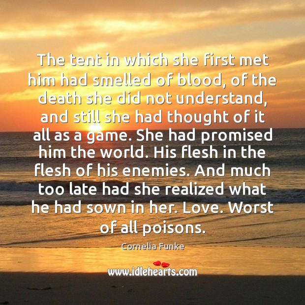 Cornelia Funke Picture Quote image saying: The tent in which she first met him had smelled of blood,