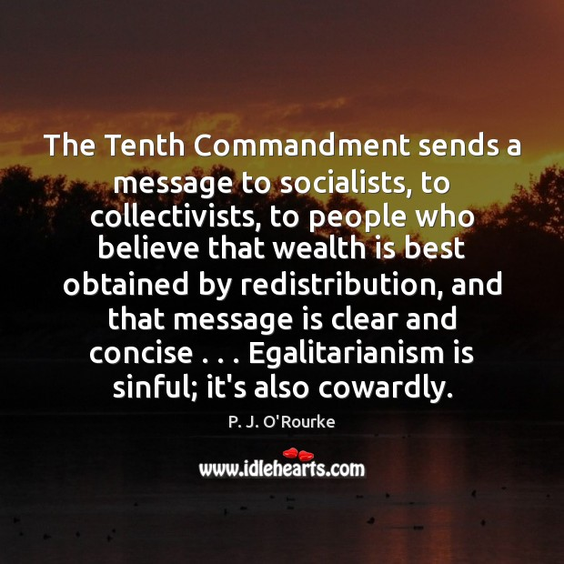 The Tenth Commandment sends a message to socialists, to collectivists, to people Wealth Quotes Image