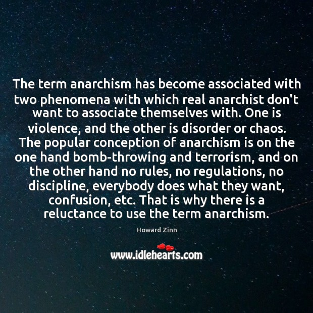The term anarchism has become associated with two phenomena with which real Howard Zinn Picture Quote