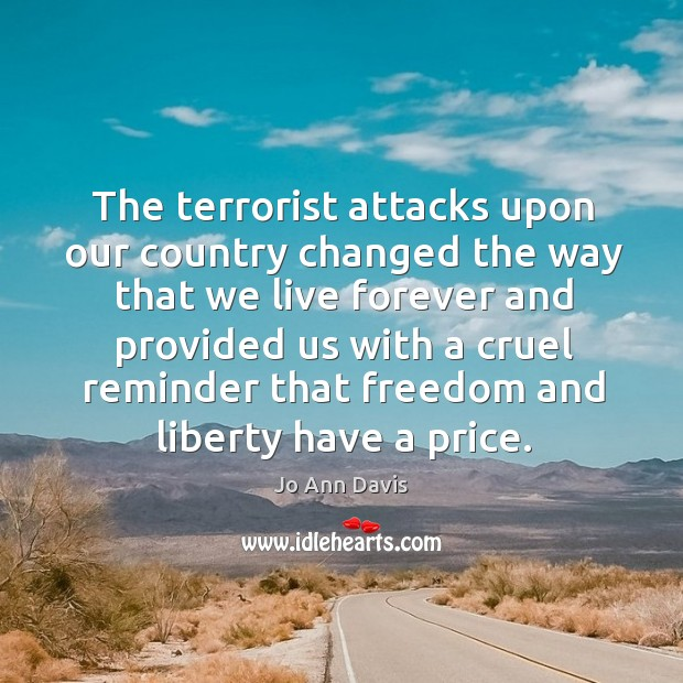 The terrorist attacks upon our country changed the way that we live forever and Image