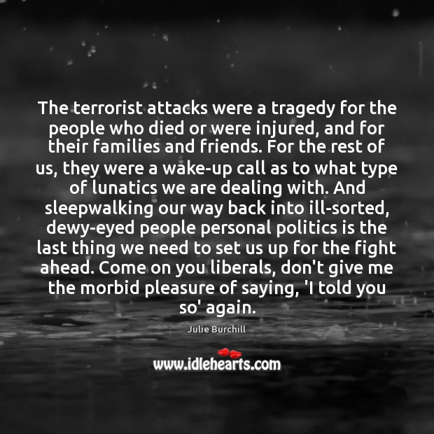 The terrorist attacks were a tragedy for the people who died or Image