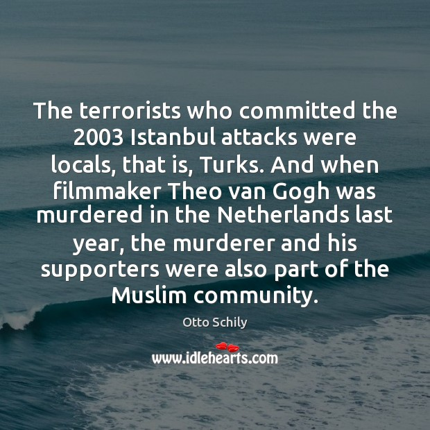 The terrorists who committed the 2003 Istanbul attacks were locals, that is, Turks. Image