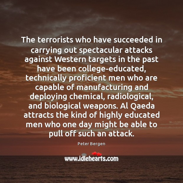 The terrorists who have succeeded in carrying out spectacular attacks against Western Image