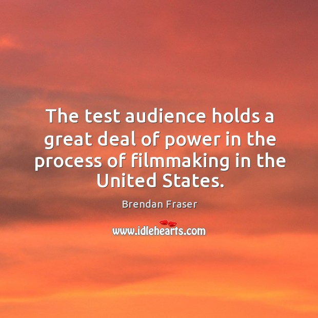The test audience holds a great deal of power in the process of filmmaking in the united states. Image