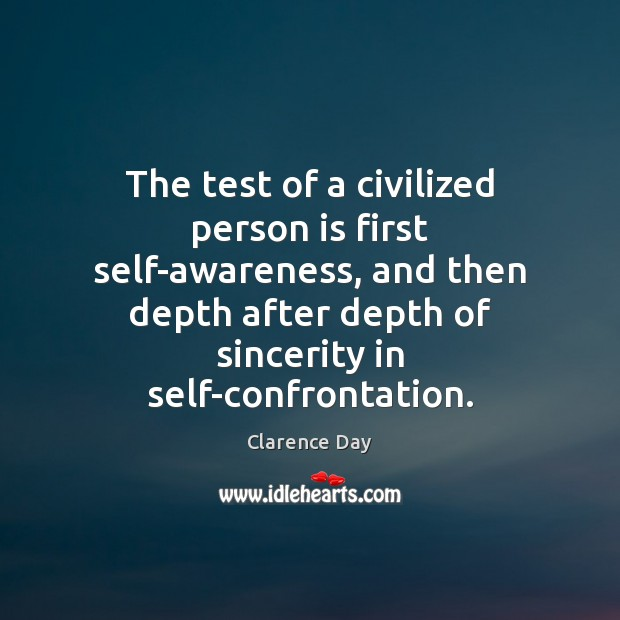 The test of a civilized person is first self-awareness, and then depth Image
