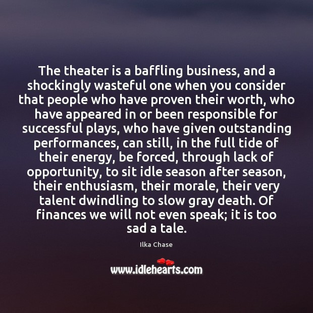 Image, The theater is a baffling business, and a shockingly wasteful one when