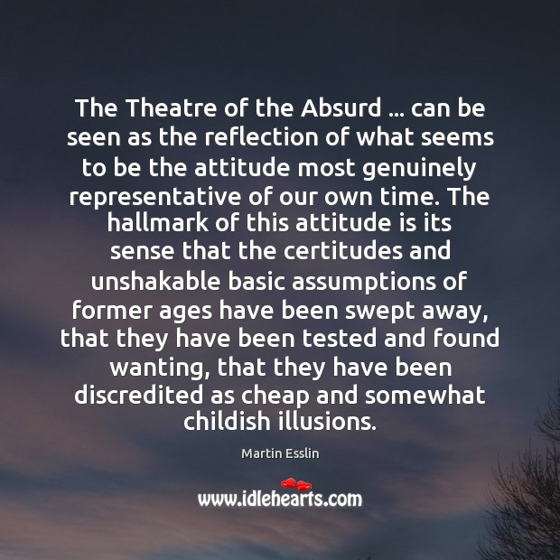 Image, The Theatre of the Absurd … can be seen as the reflection of