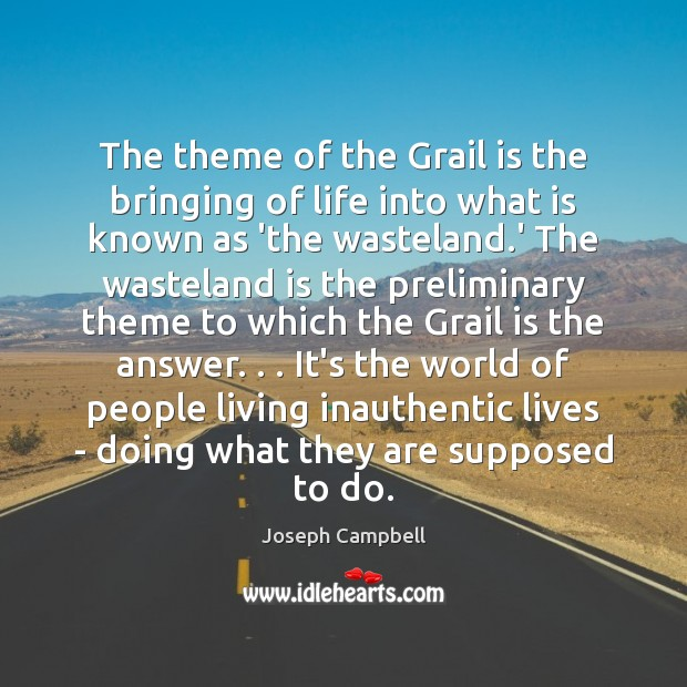 The theme of the Grail is the bringing of life into what Image