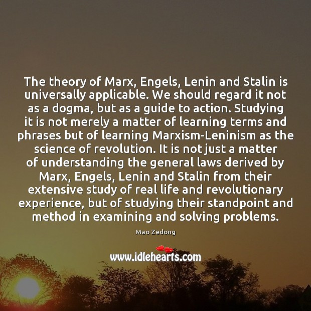 Image, The theory of Marx, Engels, Lenin and Stalin is universally applicable. We